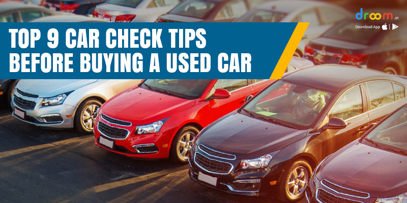 9 Tips Before Buying a Used Car