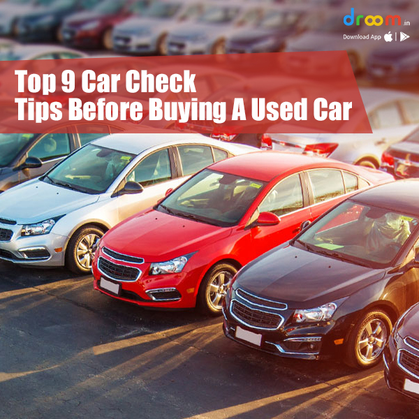 Top 9 Car Check Tips Before Buying A Used Car