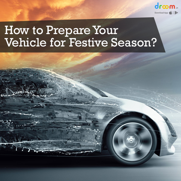 How to Prepare Your Vehicle for Festive Season?