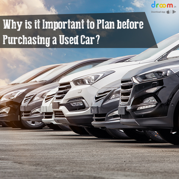 Why is it important to plan before purchasing a used car