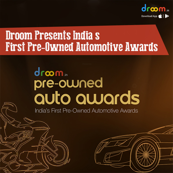 Droom Presents India's First Pre-Owned Automotive Awards