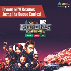 Droom MTV Roadies Jump the Queue Contest