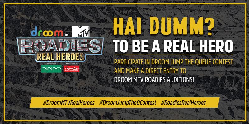 Droom Sponsor MTV Roadies 2019