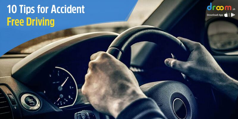 10 tips for accident free car driving
