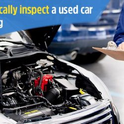 How to Physically Inspect a Used Car Before Buying