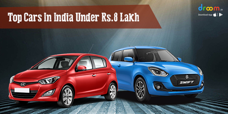 Top Cars in India Under Rs. 8 Lakhs