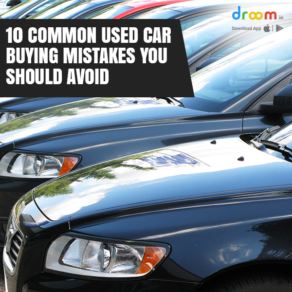 10 Common Used Car Buying Mistakes you should avoid