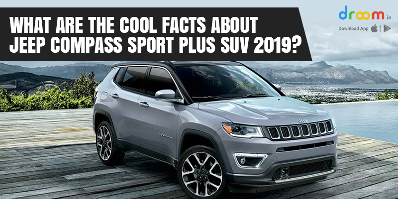 What are the cool facts about Jeep Compass Sport Plus SUV 2019?