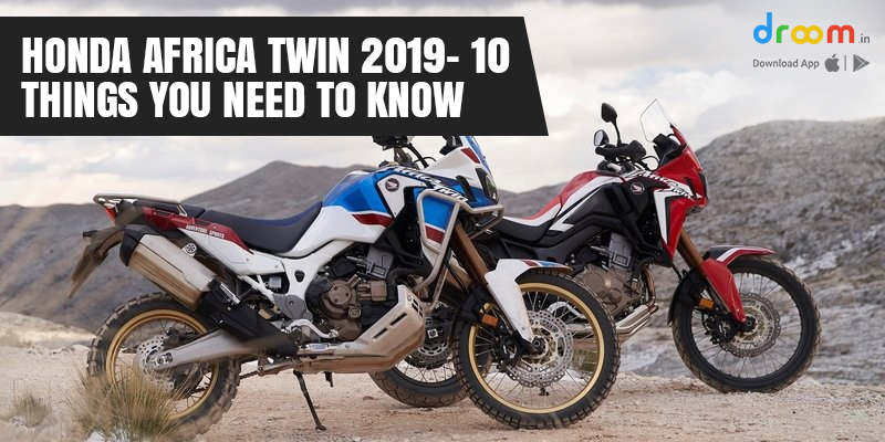 Honda Africa Twin 2019- 10 Things You Need to Know