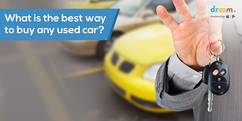 What is the best way to buy any used car?