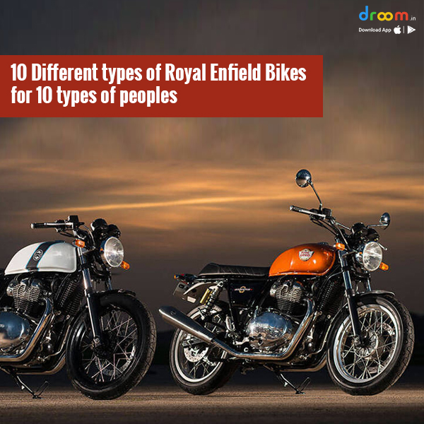 10 Different types of Royal Enfield Bikes for 10 Types of People