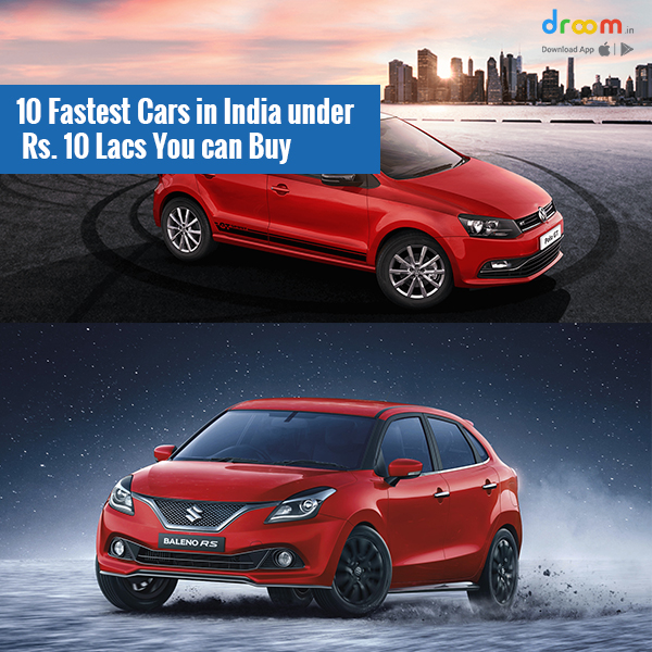 10 Fastest Cars in India under Rs. 10 Lacs You can Buy