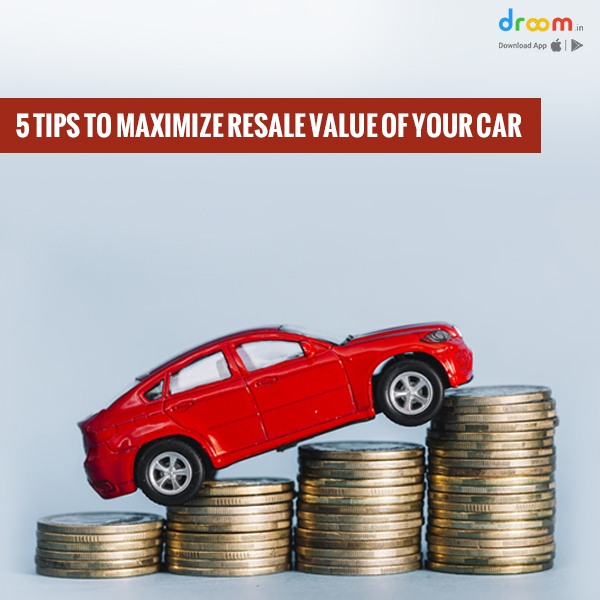 5 Tips To Increase Resale Value of Your Car