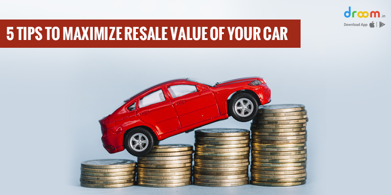 5 Tips To Maximize Resale Value Of Your Car