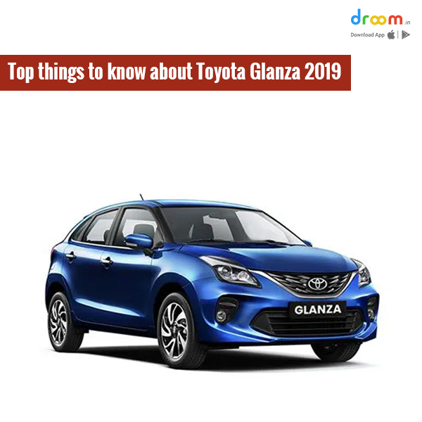 Top things you should know about Toyota Glanza 2019.