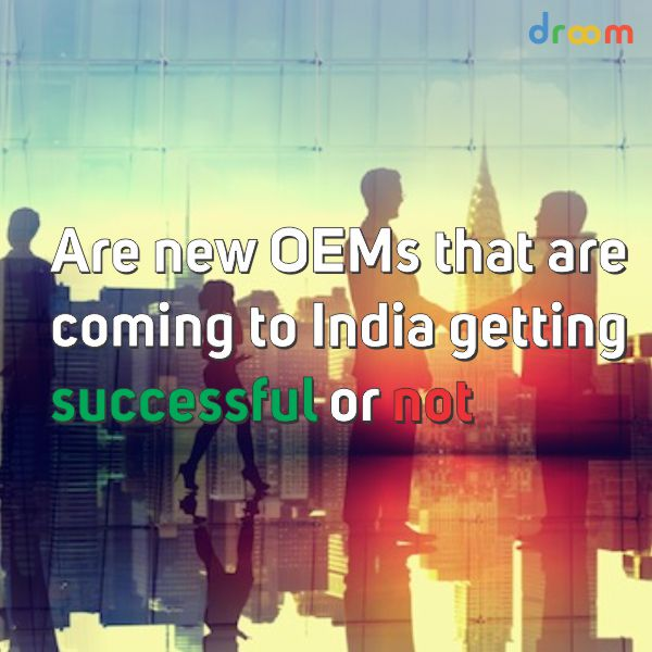 Success and failure of new OEMs in India