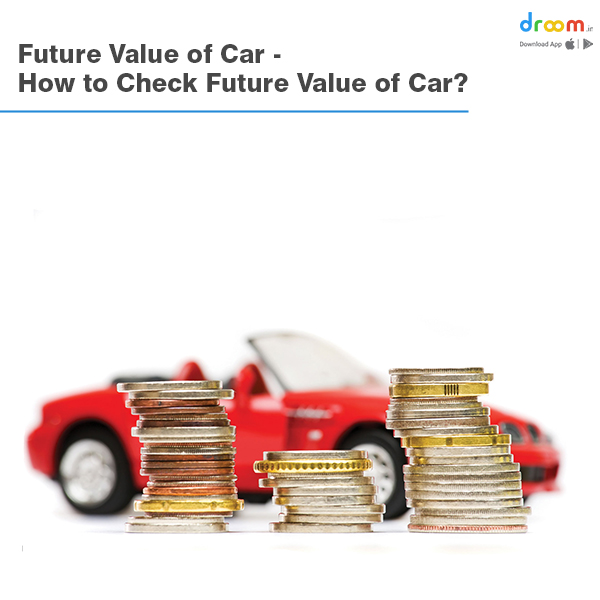 How to Check Future Value of the Car