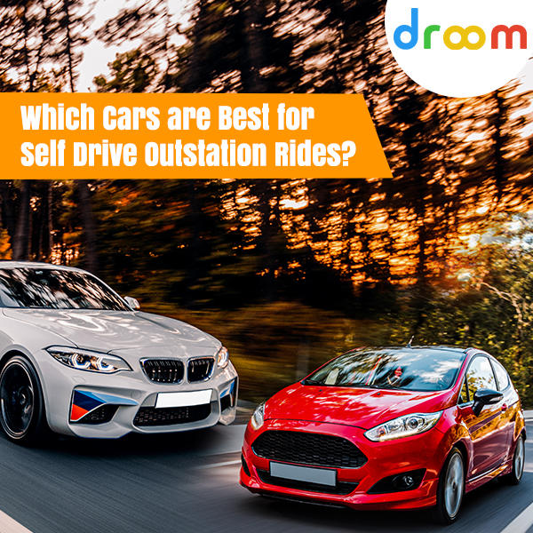 Which Cars are Best for Self-Driven Outstation Rides