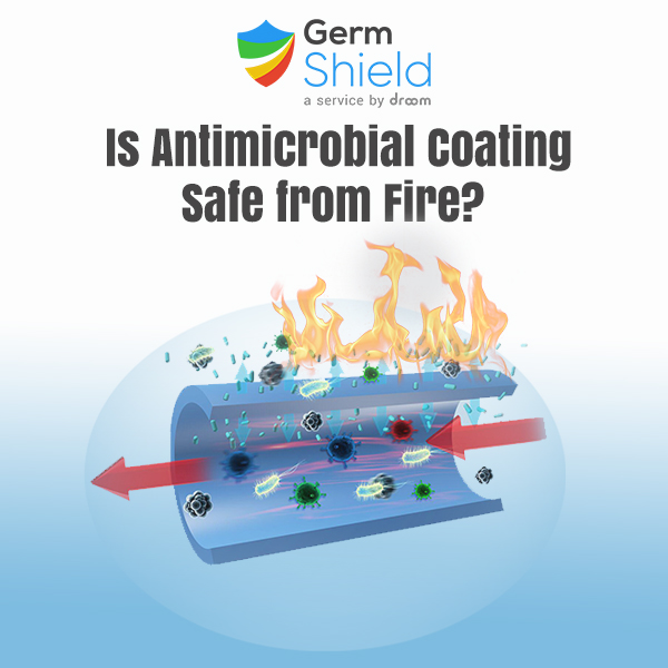 Is Antimicrobial Coating Safe from Fire