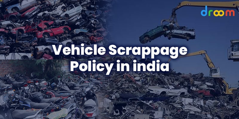 Vehicle Scrappage Policy in India