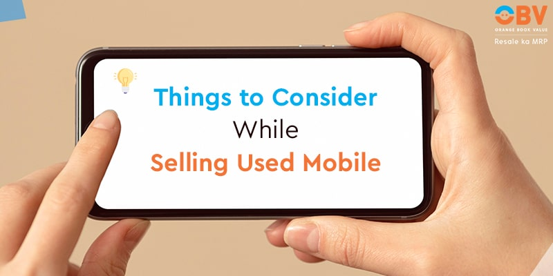 Things to Consider Before Selling Used Mobile